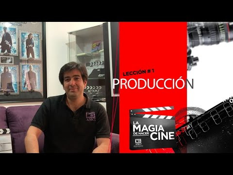 La Magia de Hacer Cine | Lección 1: Producción