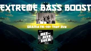 extreme bass boosted gramatik hit that jive hd