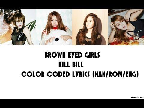 Brown Eyed Girls(브라운아이드걸스) - KILL BILL(킬빌) Lyrics (Han/Rom/Eng)
