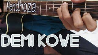 DEMI KOWE - PENDHOZA(KUNCI GITAR DAN LIRIK)By Tokey tky