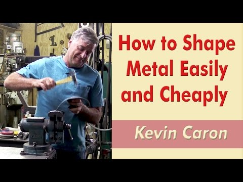 How to Shape Metal Easily and Cheaply - Kevin Caron - YouTube