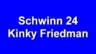 Kinky Friedman - Schwinn 24