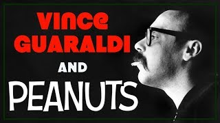 Vince Guaraldi - The Man Behind the Music of Peanuts