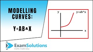 Modelling Curves y=ab^x : Converting to Linear Form (Example) | ExamSolutions