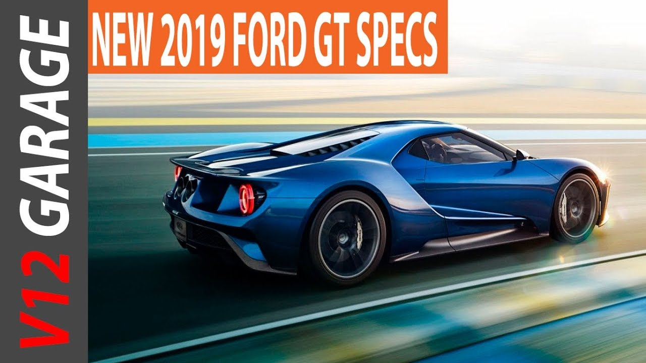 2019 ford gt price engine and specs