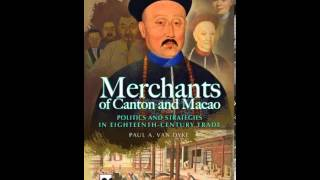 History Book Review: Merchants of Canton and Macao: Politics and Strategies in Eighteenth-Century...