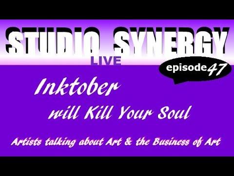 Studio Synergy 47 - Inktober will kill your soul
