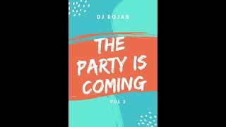 Dj Rojas -  The Party Is Coming (VOL 2)