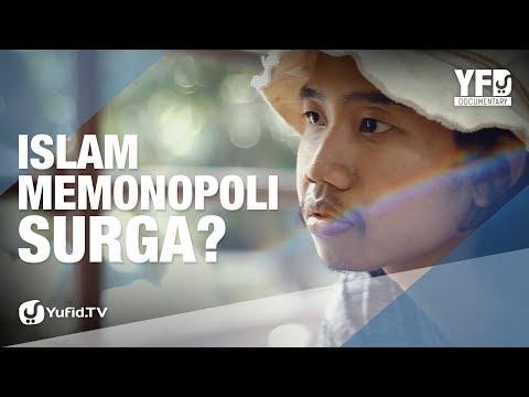 Islam Memonopoli Surga - Yufid Documentary