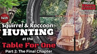 Day 14: Best of Table for One - Raccoon and Squirrel Hunting with the EDgun Leshiy (part 2)