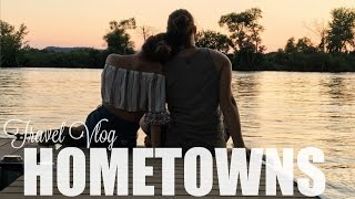 TRAVEL VLOG | HOMETOWNS