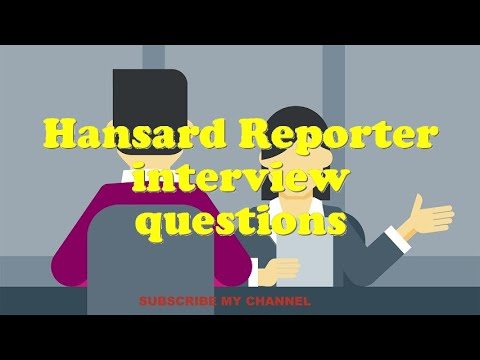 Hansard Reporter interview questions