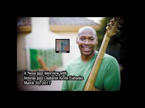 A Neon Jazz Interview with Veteran Jazz Guitarist Kevin Eubanks