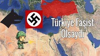 Türkiye Faşist Olsaydı?