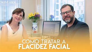 Como tratar a flacidez facial