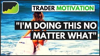 Stay MOTIVATED As A Beginning Trader | Forex Trader Motivation