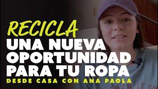 Dale una nueva oportunidad a tu ropa   «Desde Casa» con Ana Paola