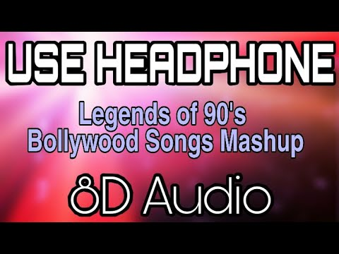 legends-of-90's-bollywood-songs-mashup-|-8d-audio