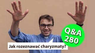 Jak rozeznawać charyzmaty? [Q&A#280] Remi Recław SJ