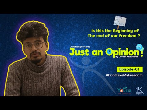 Just an Opinion! - Is this the Beginning of the End of Our Freedom?   Doresh Khatiwada