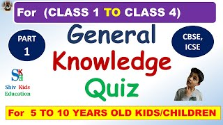 General Knowledge for age 5 to 10 kids Gk for class 1 to class 5 children kids GK Children GK