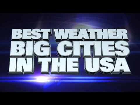 10 big cities with the best weather in the USA