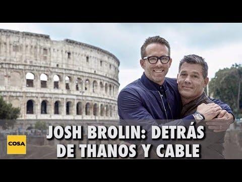 Josh Brolin: Detrás de Thanos Y Cable