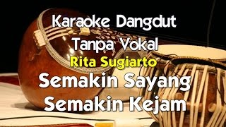 Video Karaoke  Rita Sugiarto - Semakin Sayang Semakin Kejam xx download MP3, 3GP, MP4, WEBM, AVI, FLV Oktober 2018