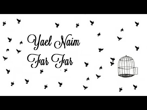 Yael Naim -  Far Far (Lyrics) (Traducida a Español)