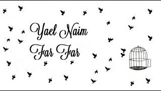 Yael Naim -  Far Far (Lyrics) (Traducida a Español)
