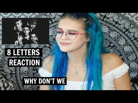 WHY DON'T WE - 8 LETTERS REACTION *emotional*