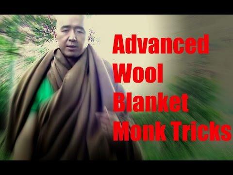 ADVANCED WOOL BLANKET MONK TRICKS