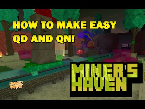 Miners Haven - HOW TO MAKE EASY QD & QN!