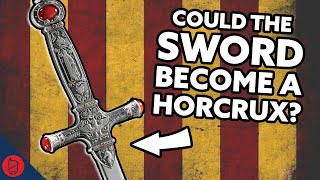 Could the Sword of Gryffindor Become a Horcrux? | Harry Potter Theory
