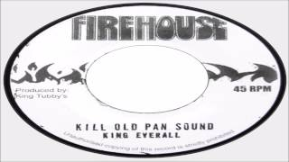 King Everald-Kill Old Pan Sound (Firehouse)