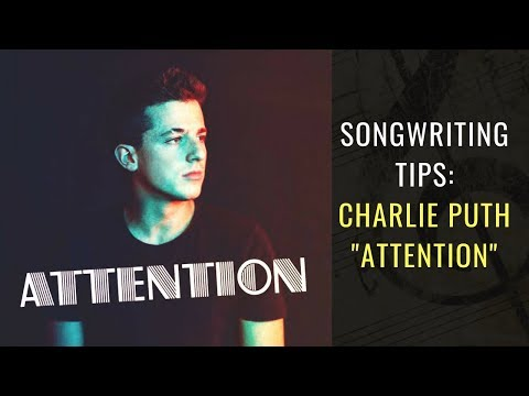 Songwriting Tips From Charlie Puth – Attention | Songwriting Academy