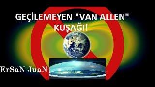 Düz Dünya - Geçilemeyen Van Allen Kuşağı