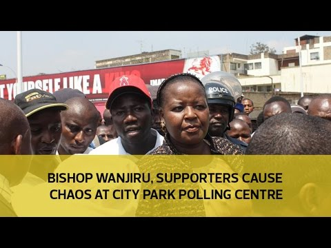 Bishop Wanjiru, supporters cause chaos at City Park polling centre