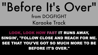 Before It's Over from Dogfight - Karaoke Track with Lyrics on Screen