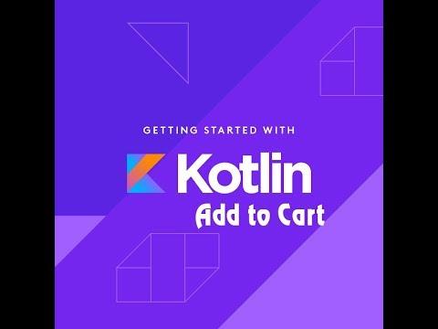 Add To Cart Tutorial Kotlin # Shopping cart Source code