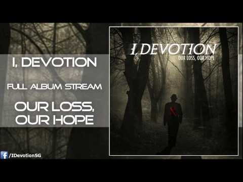 I, Devotion - Our Loss, Our Hope [Full EP Stream]