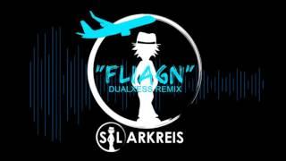 Solarkreis - Fliagn (DualXess Remix) OUT NOW!