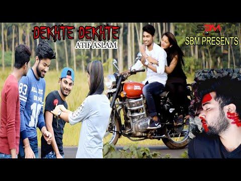 Dekhte Dekhte || Atif Aslam || NEW HEART TOUCHING VIDEO || SBM