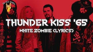 White Zombie - Thunder Kiss '65 (Lyrics) | The Rock Rotation