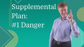 The #1 Danger When Choosing a Supplemental Plan
