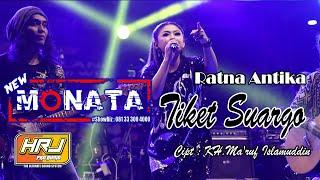 Download lagu NEW MONATA - TIKET SUARGO - RATNA ANTIKA - HRJ AUDIO