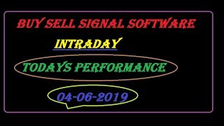 Buy sell signal software intraday performance for nse equty future all market.04/06/2019