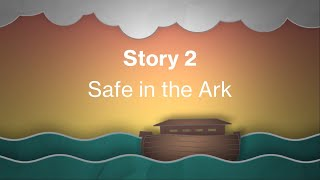 Bibletime Story 2 | Safe in the Ark | 5-11s