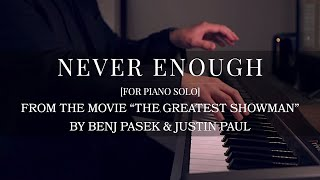The Greatest Showman - Never Enough [Piano Instrumental Cover]