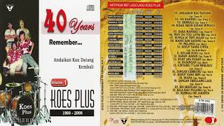 Koes Plus 40 Years Remember... 1969-2009 HQ Audio.mp3